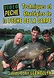 Tech. & strat. de la pêche de la carpe