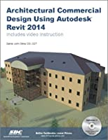 Architectural Commercial Design Using Autodesk Revit 2014