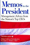 img - for Memos to the President: Management Advice From the Nation's Top CEOs book / textbook / text book