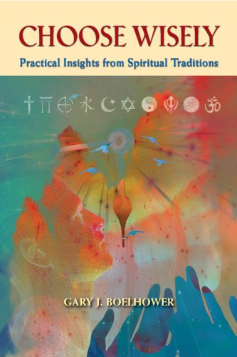 Choose Wisely: Practical Insights from Spiritual Traditions