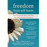 Freedom from Self-Harm: Overcoming Self-Injury with Skills from DBT and Other Treatmentsby Alexander L. Chapman