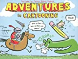 img - for Adventures in Cartooning: How to Turn Your Doodles Into Comics book / textbook / text book