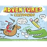 Adventures in Cartooning: How to Turn Your Doodles Into Comicsby James Sturm