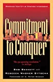 img - for Commitment to Conquer: Redeeming Your City by Strategic Intercession Paperback - July 1, 1997 book / textbook / text book