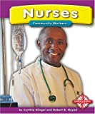 Nurses (Community Workers (Compass Point)) (075650306X) by Klingel, Cynthia Fitterer