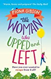 The Woman Who Upped and Left: A laugh-out-loud read that will put a spring in your step! only --- on Amazon