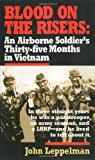 img - for Blood on the Risers: An Airborne Soldier's Thirty-five Months in Vietnam Reissue edition by Leppelman, John (1991) Mass Market Paperback book / textbook / text book
