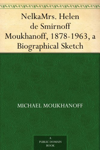 nelka-mrs-helen-de-smirnoff-moukhanoff-1878-1963-a-biographical-sketch