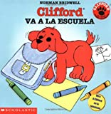 Clifford va a la escuela: (Spanish Edition) (0439087295) by Norman Bridwell