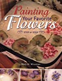 Painting Your Favorite Flowers Step-By-Step