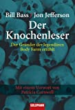 img - for Der Knochenleser: Der Gr nder der legend ren Body Farm erz hlt - Mit einem Vorwort von Patricia Cornwell (German Edition) book / textbook / text book