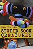 img - for Make Your Own Stupid Sock Creatures by Lark Books (2009) Paperback book / textbook / text book