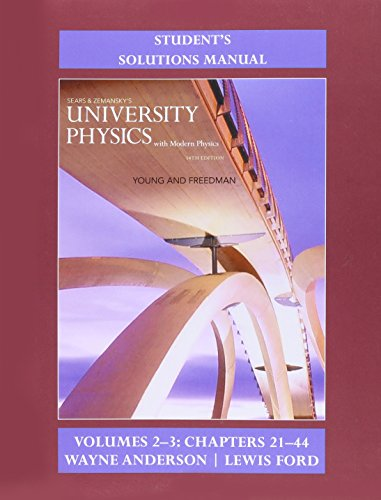 Student's Solution Manual for University Physics with Modern Physics  Volumes 2 and 3 (Chs. 21-44): 2-3