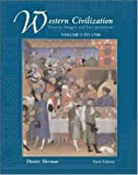 Western Civilization: Sources, Images, and Interpretations, Volume 1, To 1700