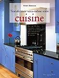 echange, troc Henny DONOVAN - Transformez vous-même votre cuisine : Plus de 60 idées originales, simples, rapides et économiques pour transformer vos armo