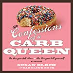 Confessions of a Carb Queen: A Memoir | Susan Blech,Caroline Bock