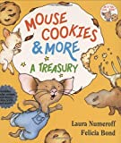 Mouse Cookies & More: A Treasury (If You Give...) (0061137634) by Numeroff, Laura