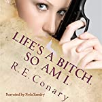 Life's a Bitch. So am I.: Rachel Cord Confidential Investigations | R. E. Conary