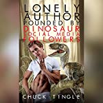 Lonely Author Pounded by Dinosaur Social Media Followers | Chuck Tingle