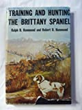 img - for Training and Hunting the Brittany Spaniel book / textbook / text book