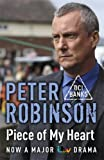 Peter Robinson Piece of My Heart: The 16th DCI Banks Mystery (Inspector Banks 16)