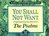 img - for You Shall Not Want: A Spiritual Journey Based on the Psalms (30 Days with a Great Spiritual Teacher) book / textbook / text book