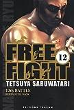 echange, troc Tetsuya Saruwatari - Free Fight vol. 12