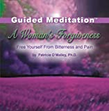 A Womans Forgiveness - Guided Meditation