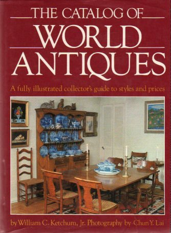 The catalog of world antiques: A fully illustrated collector's g