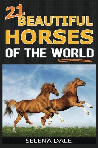 21 Beautiful Horses Of The World: Extraordinary Animal Photos & Facinating Fun...
