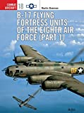 B-17 Flying Fortress Units of the Eighth Air Force (1) (Osprey Combat Aircraft 18)