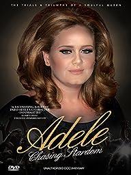 Adele - Chasing Stardom: Unauthorized Documentary