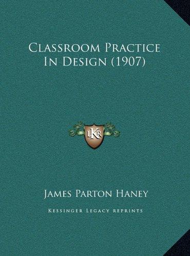 Classroom Practice in Design (1907)