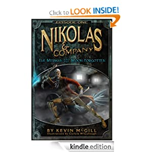 Free Kindle Book: Nikolas and Company: The Merman and The Moon Forgotten (Episode #1), by Kevin McGill (Author), Carlyle McCullough (Illustrator). Publisher: Aero Studios (April 14, 2012)