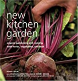 img - for New Kitchen Garden: Organic Gardening and Cooking with Herbs, Vegetables, and Fruit book / textbook / text book