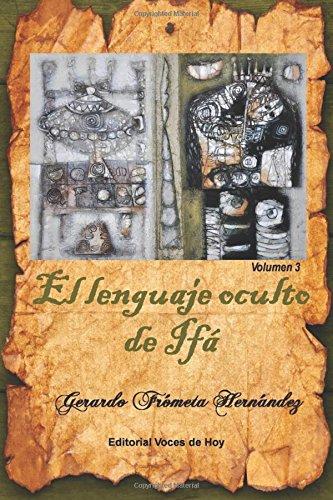 El lenguaje oculto de Ifá. Volumen 3