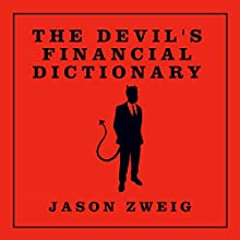The Devil's Financial Dictionary (       UNABRIDGED) by Jason Zweig Narrated by Dana Hickox