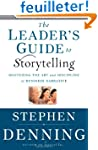 The Leader's Guide to Storytelling: M...