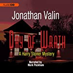 Day of Wrath: A Harry Stoner Mystery, Book 4 (       UNABRIDGED) by Jonathan Valin Narrated by Mark Peckham