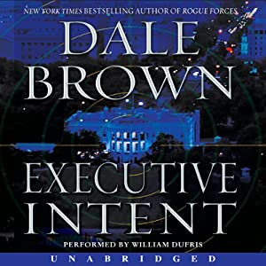 Executive Intent: A Novel | [Dale Brown]