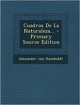 Cuadros de La Naturaleza - Primary Source Edition (Spanish Edition