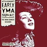 Yma Sumac - Early Yma Sumac: the Imma Sumack Sessions