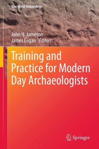 Training and Practice for Modern Day Archaeologists (One World Archaeology)