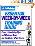 Triathlete's Essential Week-By-Week T...