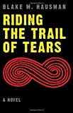 img - for Riding the Trail of Tears (Native Storiers: A Series of American Narratives) book / textbook / text book
