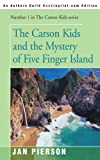 img - for The Carson Kids and the Mystery of Five Finger Island (Carson Kids Series) book / textbook / text book