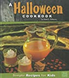 img - for A Halloween Cookbook: Simple Recipes for Kids (First Cookbooks) book / textbook / text book