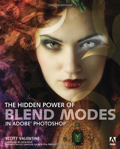 Hidden Power of Blend Modes in Adobe Photoshop, The (Classroom in a Book)