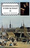 Kierkegaard in Golden Age Denmark (Indiana Series in the Philosophy of Religion)