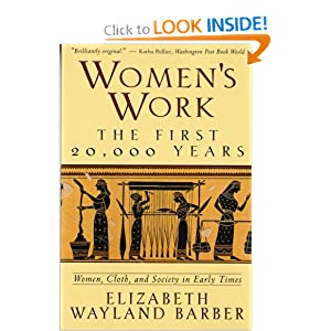 Women's Work: The First 20,000 Years Women, Cloth, and Society in Early Times [Paperback]